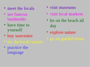 meet the locals see famous landmarks have time to yourself buy souvenirs try