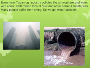 Every year Taganrog industry pollutes the atmosphere and water with about 100