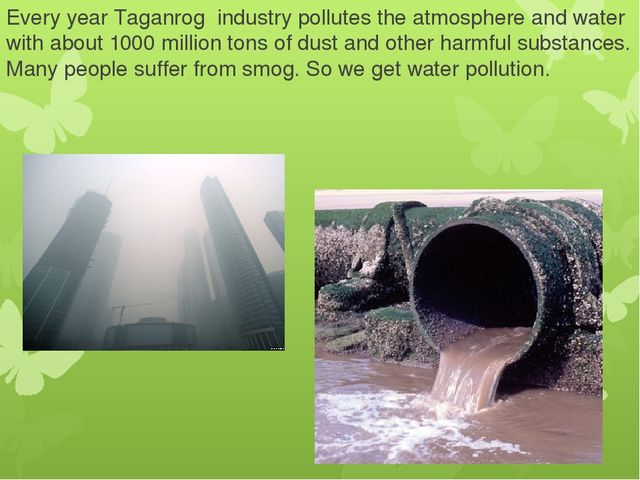Every year Taganrog industry pollutes the atmosphere and water with about 100...