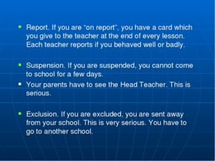 "Report. If you are ""on report"", you have a card which you give to the teacher"