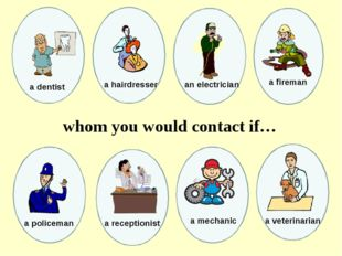 an electrician a fireman whom you would contact if… a dentist a hairdresser