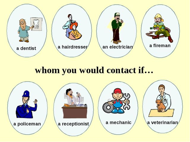 an electrician a fireman whom you would contact if… a dentist a hairdresser...
