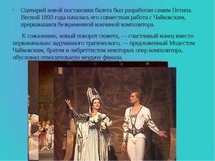 Сценарий новой постановки балета был разработан самим Петипа. Весной 1893 год