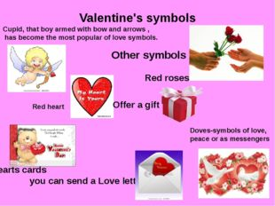 Valentine's symbols Cupid, that boy armed with bow and arrows , has become th