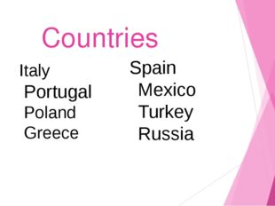 Countries Italy Portugal Poland Greece Spain Mexico Turkey Russia