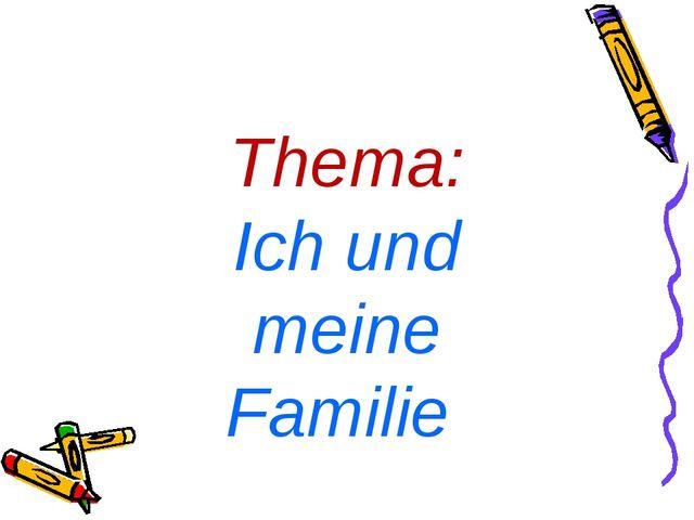 Thema: Ich und meine Familie