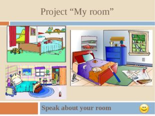 """Project """"My room"""" Speak about your room"""