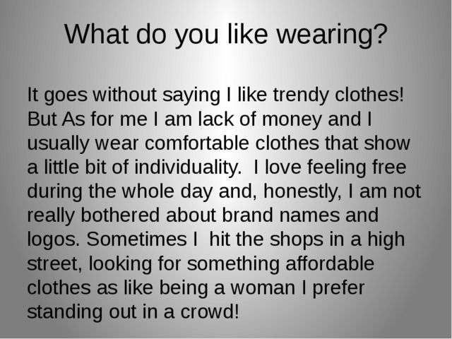 What do you like wearing? It goes without saying I like trendy clothes! But A...