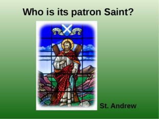 Who is its patron Saint? St. Andrew