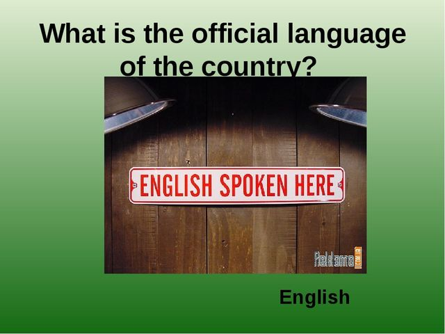 What is the official language of the country? English