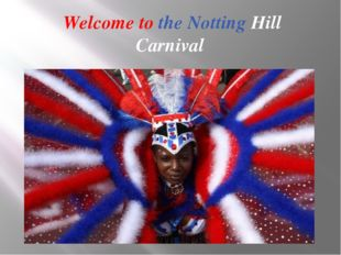 Welcome to the Notting Hill Carnival