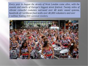 Every year in August the streets of West London come alive, with the sounds a
