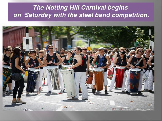 The Notting Hill Carnival begins on Saturday with the steel band competition.