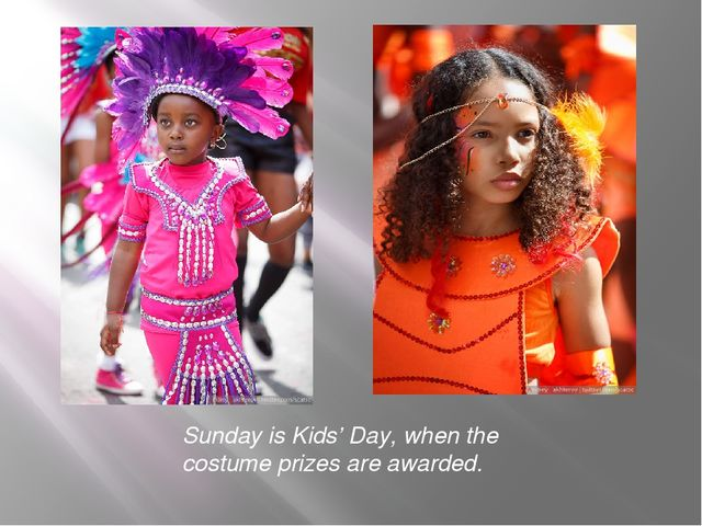 Sunday is Kids' Day, when the costume prizes are awarded.