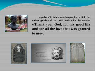 Agatha Christie's autobiography, which the writer graduated in 1965, ends wi