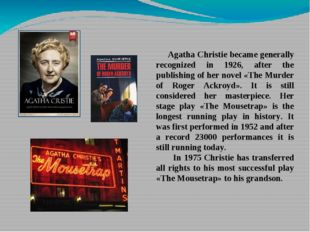 Agatha Christie became generally recognized in 1926, after the publishing of