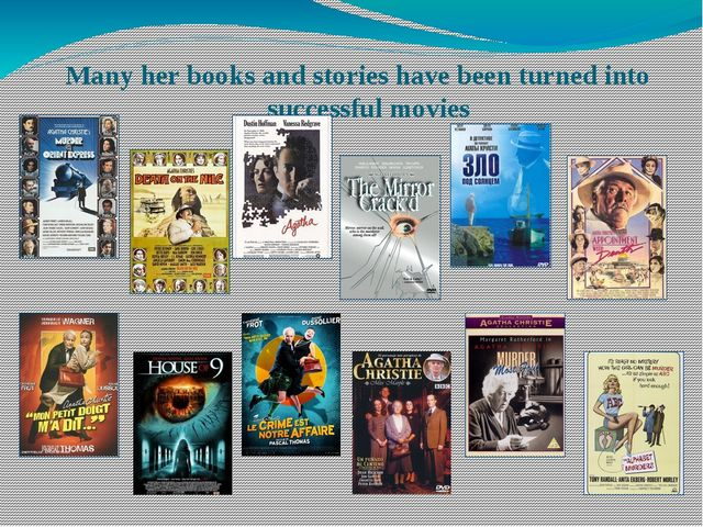 Many her books and stories have been turned into successful movies