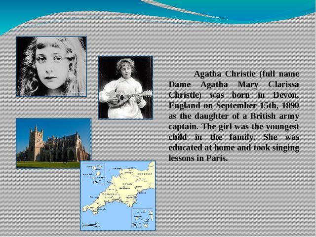 Agatha Christie (full name Dame Agatha Mary Clarissa Christie) was born in D...