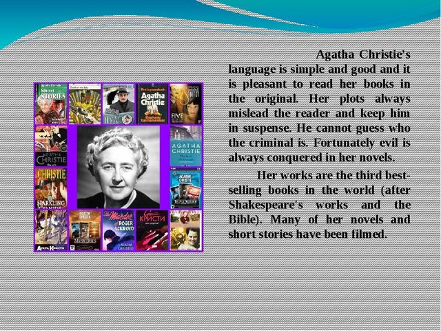 Agatha Christie's language is simple and good and it is pleasant to read her...