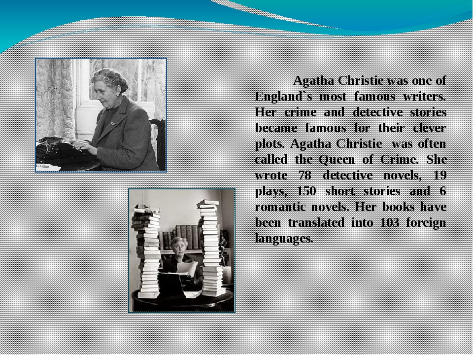 Agatha Christie was one of England`s most famous writers. Her crime and dete...