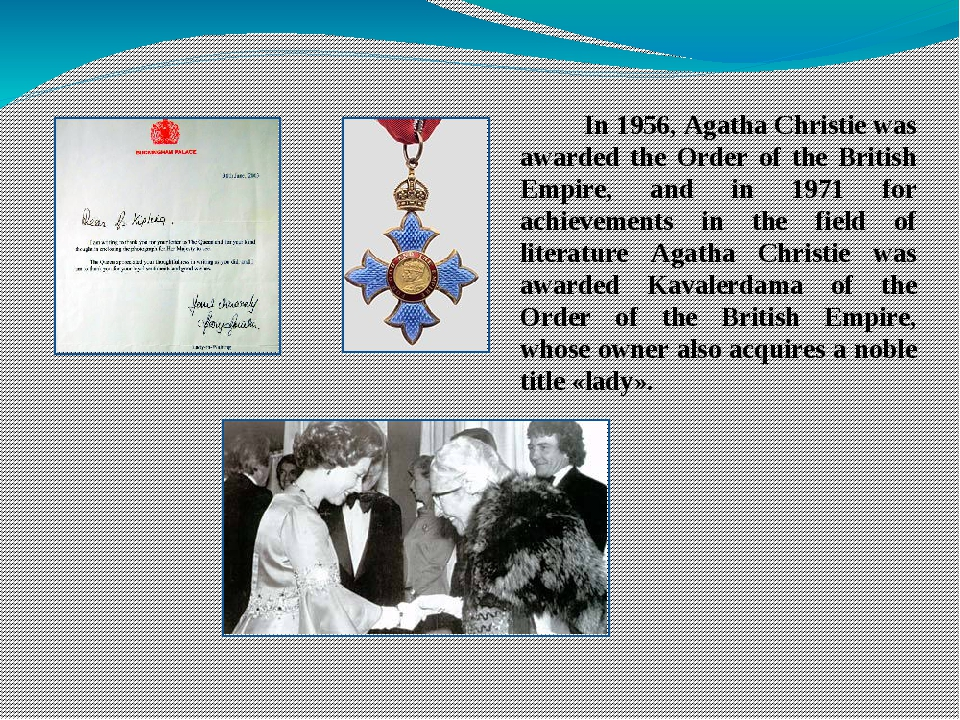 In 1956, Agatha Christie was awarded the Order of the British Empire, and in...