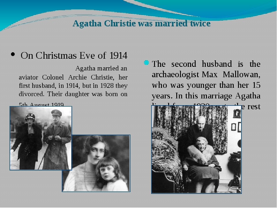 Agatha Christie was married twice On Christmas Eve of 1914 Agatha married an...