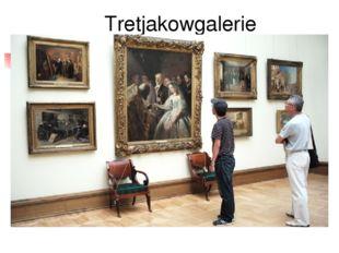 Tretjakowgalerie