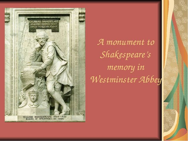 A monument to Shakespeare's memory in Westminster Abbey