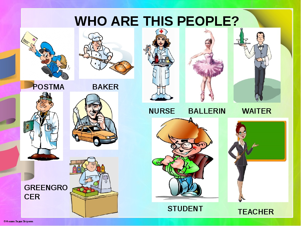 WHO ARE THIS PEOPLE? POSTMAN BAKER NURSE BALLERINA WAITER GREENGROCER STUDENT...