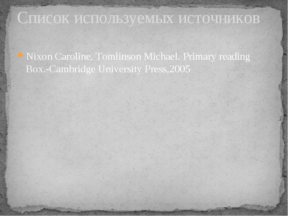 Nixon Caroline, Tomlinson Michael. Primary reading Box.-Cambridge University...