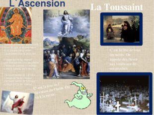 L`Ascension C` est la fête de l` élévation du Christ. On va à la messe. La To