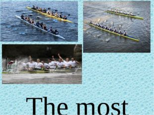 The most famous boat race in England is between Oxford and Cambridge. It fir