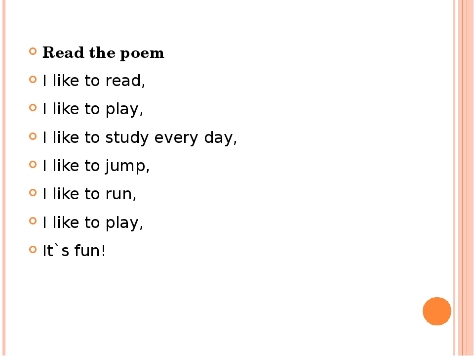 Read the poem I like to read, I like to play, I like to study every day, I l...