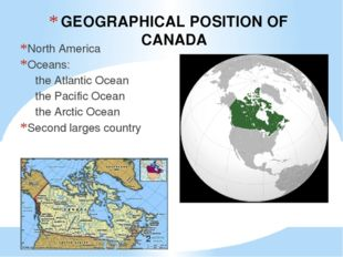 GEOGRAPHICAL POSITION OF CANADA North America Oceans: the Atlantic Ocean th