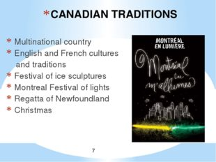 CANADIAN TRADITIONS Multinational country English and French cultures and tra