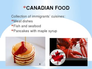 CANADIAN FOOD Collection of immigrants' cuisines: Meat dishes Fish and seafoo