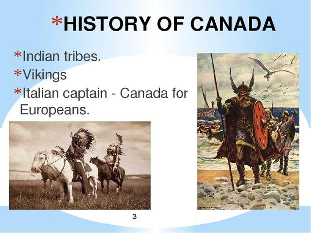HISTORY OF CANADA Indian tribes. Vikings Italian captain - Canada for Europea...