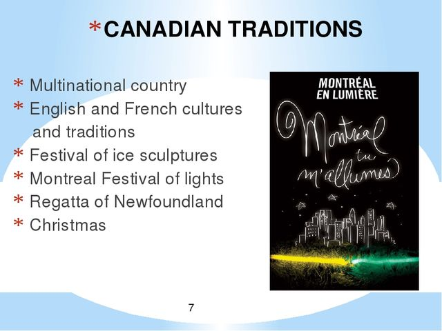 CANADIAN TRADITIONS Multinational country English and French cultures and tra...