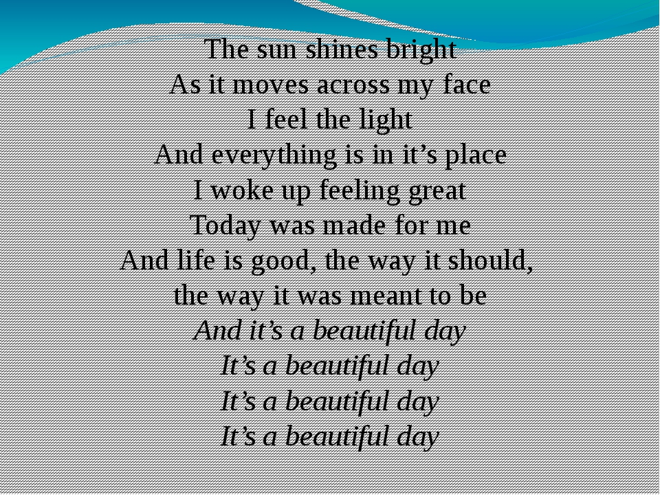 The sun shines bright As it moves across my face I feel the light And everyth...