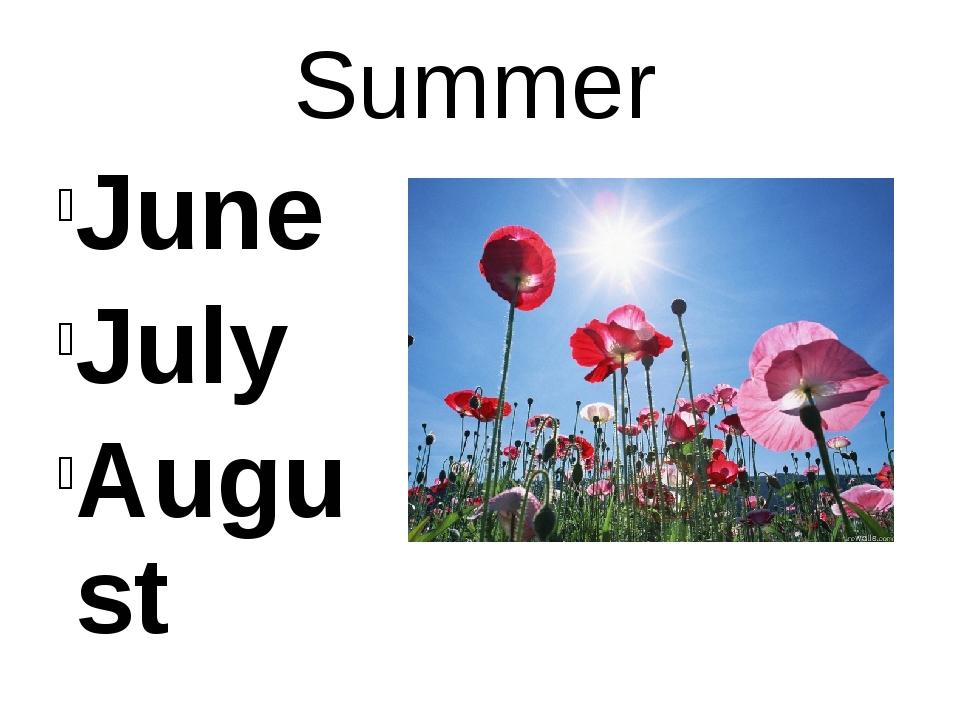 Summer June July August