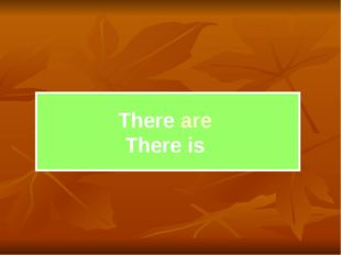 There are There is