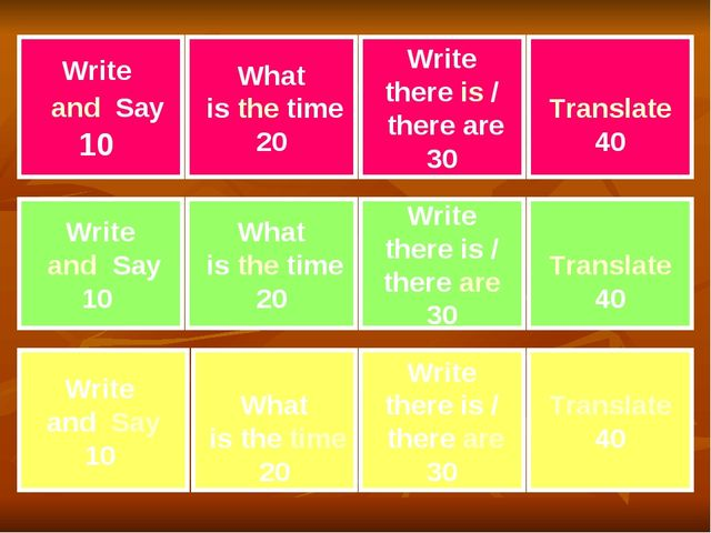 Write and Say 10 What is the time 20 Write there is / there are 30 Translate...