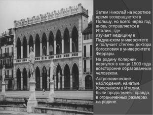 Затем Николай на короткое время возвращается в Польшу, но всего через год вно
