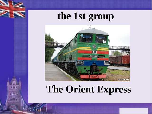the 1st group The Orient Express