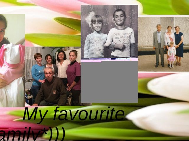My favourite family*)))