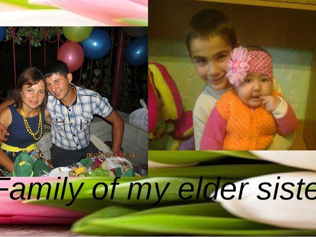 Family of my elder sister