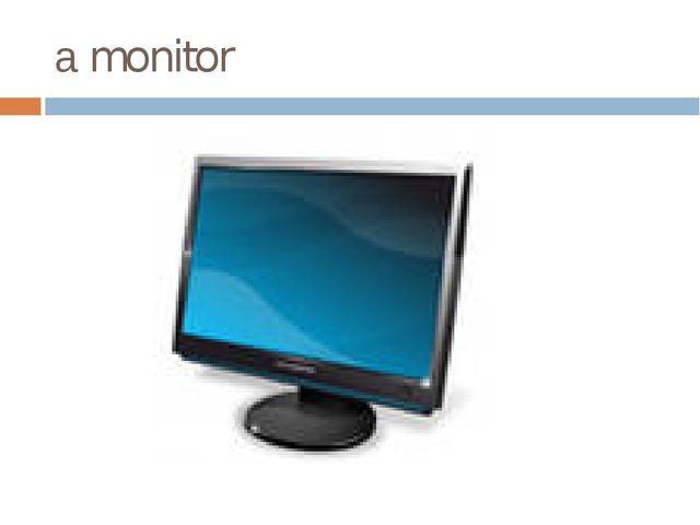 а monitor