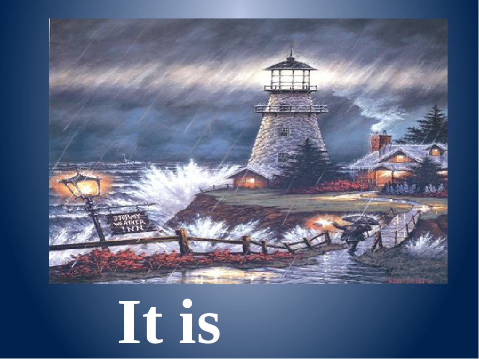 It is stormy.
