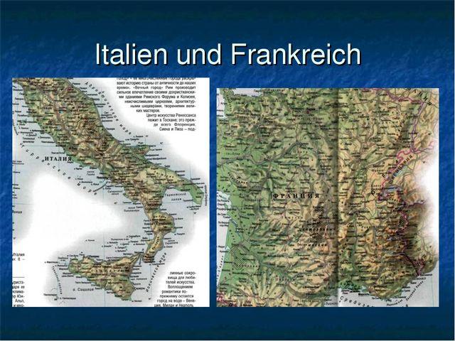 Italien und Frankreich