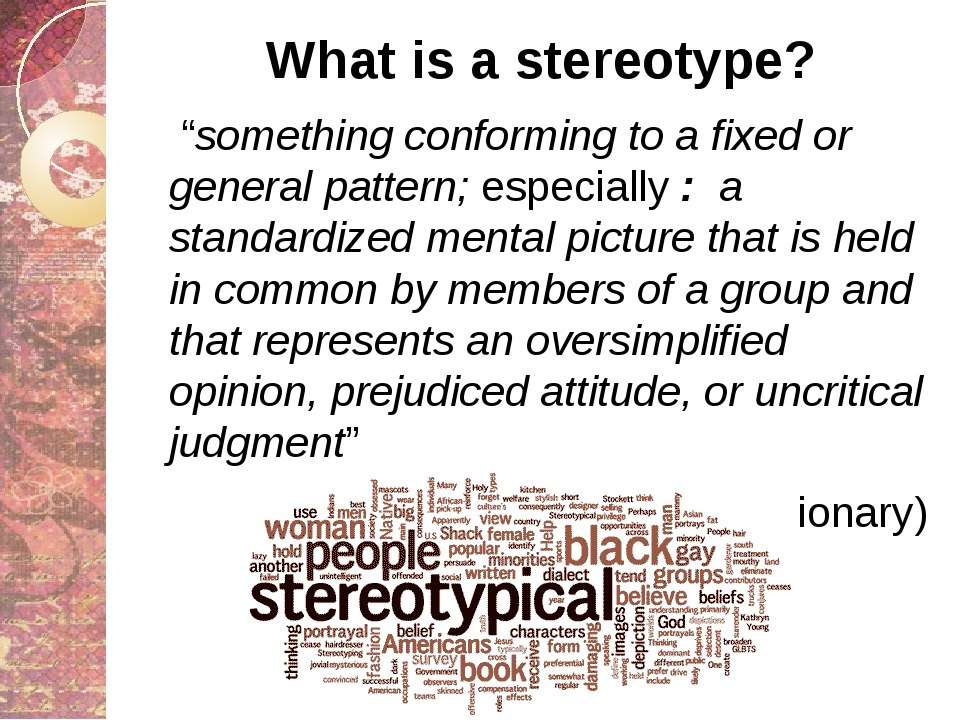 """What is a stereotype? """"something conforming to a fixed or general pattern; es..."""